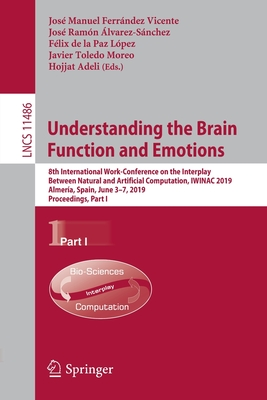 Understanding the Brain Function and Emotions: 8th International Work-Conference on the Interplay Between Natural and Artificial Computation, Iwinac 2-cover