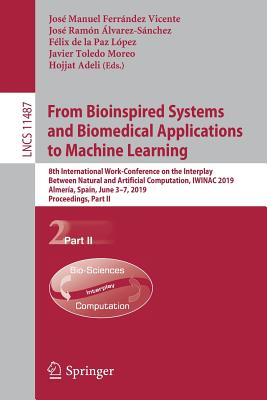 From Bioinspired Systems and Biomedical Applications to Machine Learning: 8th International Work-Conference on the Interplay Between Natural and Artif-cover