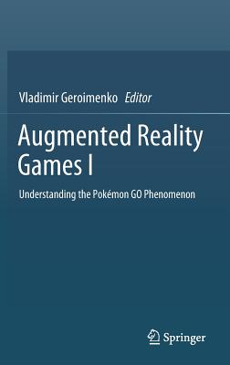 Augmented Reality Games I: Understanding the Pokémon Go Phenomenon-cover