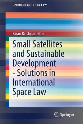 Small Satellites and Sustainable Development - Solutions in International Space Law-cover