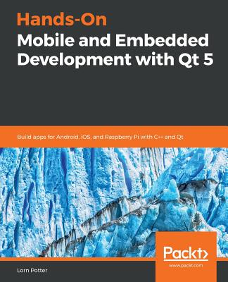 Hands-On Mobile and Embedded Development with Qt 5-cover