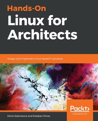 Hands-On Linux for Architects: Design and implement Linux-based IT solutions (Paperback)-cover