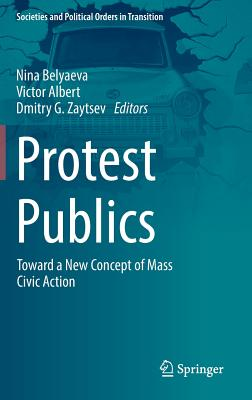 Protest Publics: Toward a New Concept of Mass Civic Action-cover