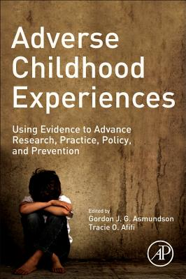 Adverse Childhood Experiences: Using Evidence to Advance Research, Practice, Policy, and Prevention-cover