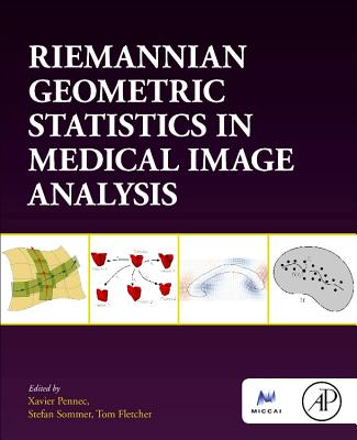 Riemannian Geometric Statistics in Medical Image Analysis-cover
