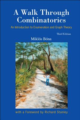 Walk Through Combinatorics, A: An Introduction to Enumeration and Graph Theory (Third Edition)-cover