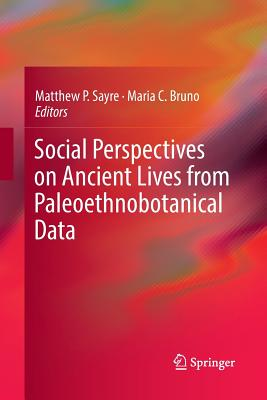 Social Perspectives on Ancient Lives from Paleoethnobotanical Data-cover