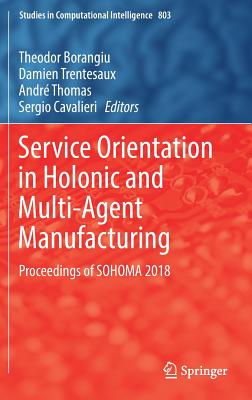 Service Orientation in Holonic and Multi-Agent Manufacturing: Proceedings of Sohoma 2018-cover