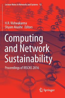 Computing and Network Sustainability: Proceedings of Irscns 2016-cover