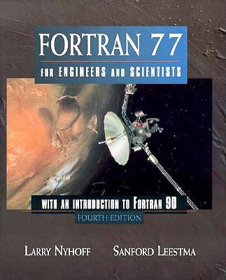 FORTRAN 77 for Engineers and Scientists with an Introduction to FORTRAN 90-cover