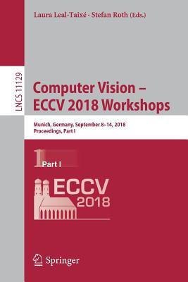 Computer Vision - Eccv 2018 Workshops: Munich, Germany, September 8-14, 2018, Proceedings, Part I-cover