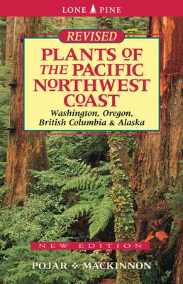 Plants of the Pacific Northwest Coast: Washington, Oregon, British Columbia and Alaska-cover