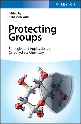 Protecting Groups: Strategies and Applications in Carbohydrate Chemistry-cover