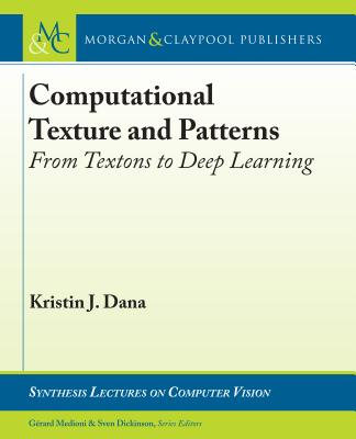 Computational Texture and Patterns: From Textons to Deep Learning