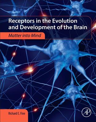 Receptors in the Evolution and Development of the Brain: Matter Into Mind-cover