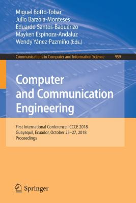 Computer and Communication Engineering: First International Conference, Iccce 2018, Guayaquil, Ecuador, October 25-27, 2018, Proceedings