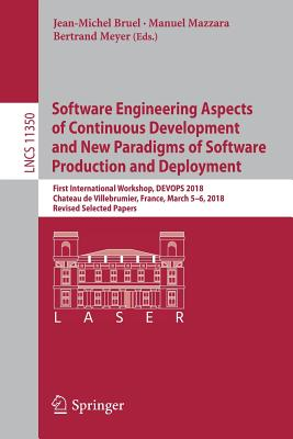 Software Engineering Aspects of Continuous Development and New Paradigms of Software Production and Deployment: First International Workshop, Devops 2-cover
