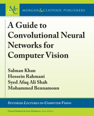 A Guide to Convolutional Neural Networks for Computer Vision-cover