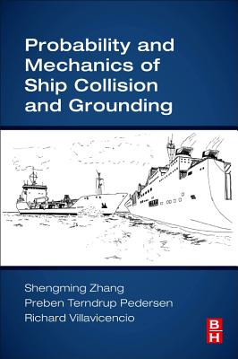 Probability and Mechanics of Ship Collision and Grounding-cover