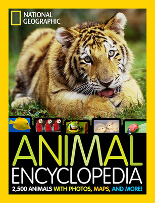 National Geographic Animal Encyclopedia: 2,500 Animals with Photos, Maps, and More!-cover