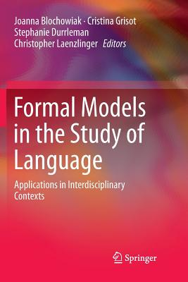 Formal Models in the Study of Language: Applications in Interdisciplinary Contexts-cover