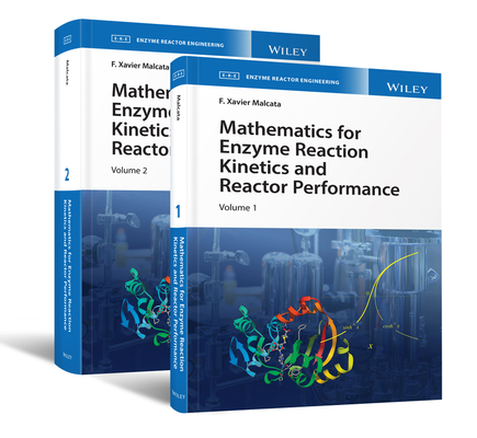 Mathematics for Enzyme Reaction Kinetics and Reactor Performance, 2 Volume Set-cover