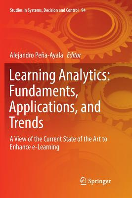 Learning Analytics: Fundaments, Applications, and Trends: A View of the Current State of the Art to Enhance E-Learning-cover