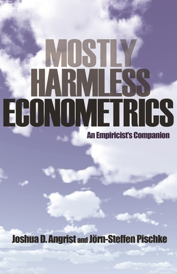 Mostly Harmless Econometrics: An Empiricist's Companion-cover