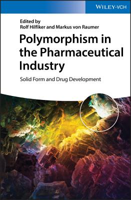 Polymorphism in the Pharmaceutical Industry: Solid Form and Drug Development-cover