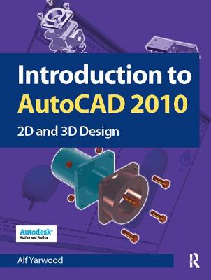 Introduction to AutoCAD 2010: 2D and 3D Design-cover