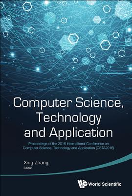 Computer Science, Technology and Application - Proceedings of the 2016 International Conference on Computer Science, Technology and Application (Csta2-cover