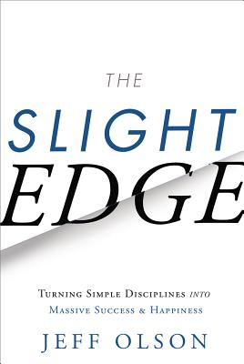 The Slight Edge: Turning Simple Disciplines Into Massive Success and Happiness-cover