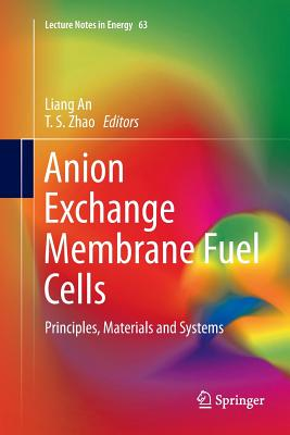 Anion Exchange Membrane Fuel Cells: Principles, Materials and Systems-cover
