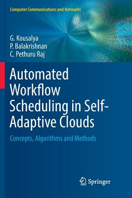Automated Workflow Scheduling in Self-Adaptive Clouds: Concepts, Algorithms and Methods-cover
