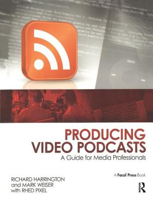 Producing Video Podcasts: A Guide for Media Professionals-cover