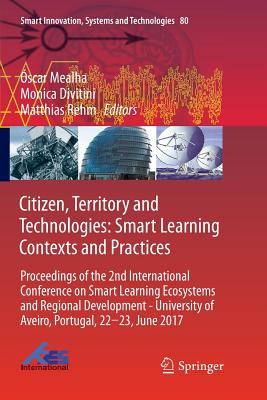 Citizen, Territory and Technologies: Smart Learning Contexts and Practices: Proceedings of the 2nd International Conference on Smart Learning Ecosyste-cover