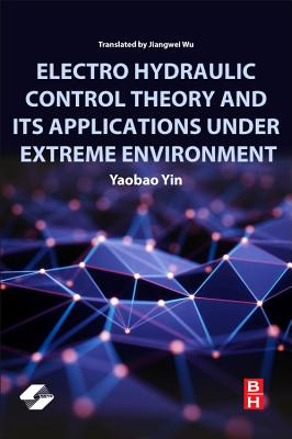 Electro Hydraulic Control Theory and Its Applications Under Extreme Environment-cover