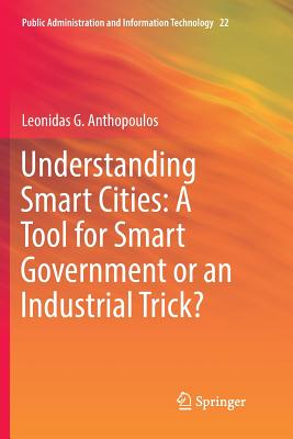 Understanding Smart Cities: A Tool for Smart Government or an Industrial Trick?-cover