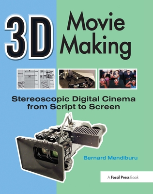 3D Movie Making: Stereoscopic Digital Cinema from Script to Screen-cover