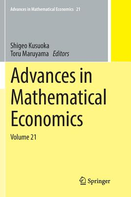 Advances in Mathematical Economics: Volume 21