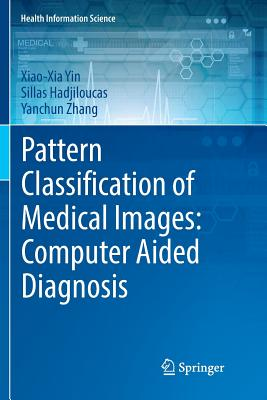 Pattern Classification of Medical Images: Computer Aided Diagnosis-cover