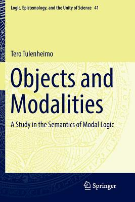 Objects and Modalities: A Study in the Semantics of Modal Logic-cover