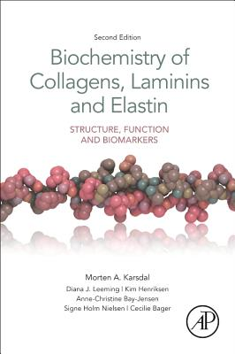 Biochemistry of Collagens, Laminins and Elastin: Structure, Function and Biomarkers-cover