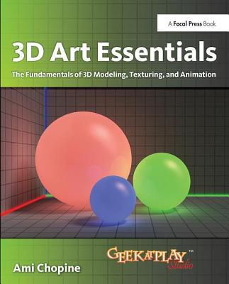 3D Art Essentials: The Fundamentals of 3D Modeling, Texturing, and Animation-cover