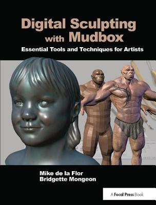 Digital Sculpting with Mudbox: Essential Tools and Techniques for Artists-cover