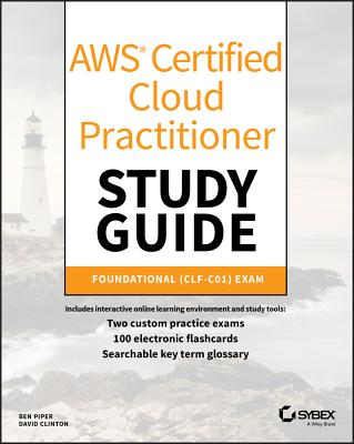 Aws Certified Cloud Practitioner Study Guide: Clf-C01 Exam