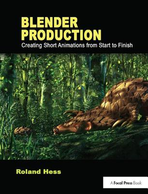 Blender Production: Creating Short Animations from Start to Finish-cover