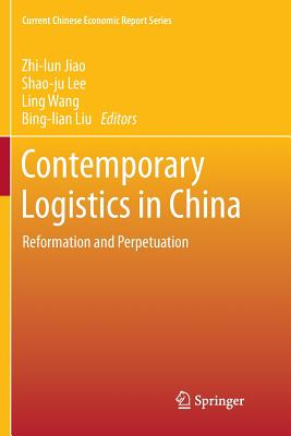 Contemporary Logistics in China: Reformation and Perpetuation-cover
