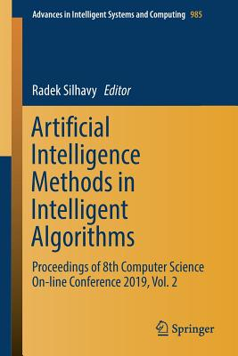 Artificial Intelligence Methods in Intelligent Algorithms: Proceedings of 8th Computer Science On-Line Conference 2019, Vol. 2-cover