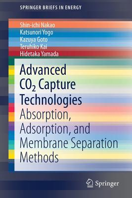 Advanced Co2 Capture Technologies: Absorption, Adsorption, and Membrane Separation Methods-cover